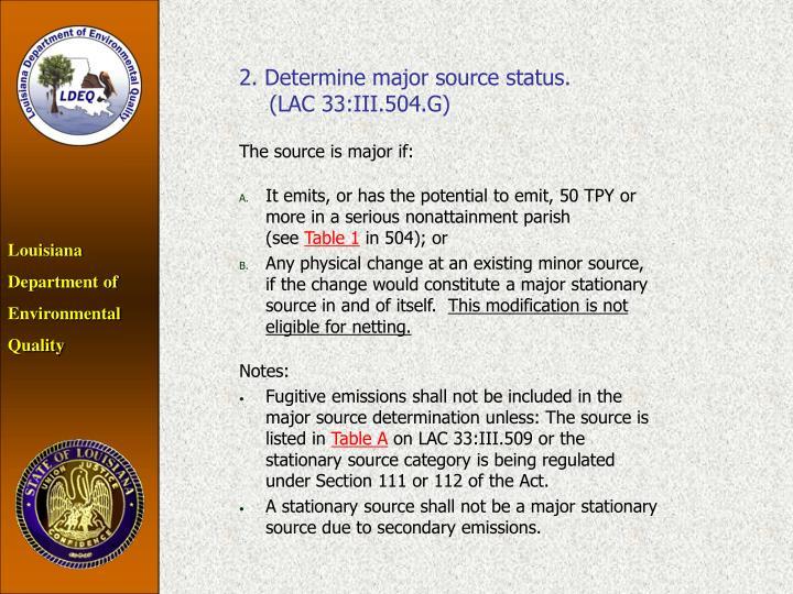 2. Determine major source status.       (LAC 33:III.504.G)