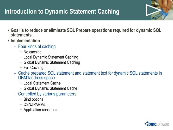Introduction to Dynamic Statement Caching