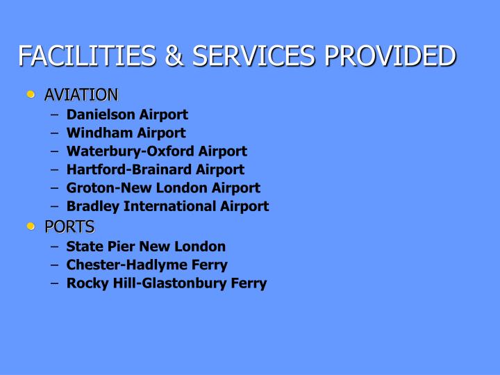 FACILITIES & SERVICES PROVIDED