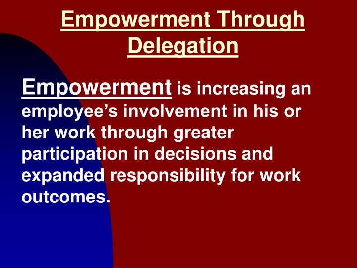 Empowerment Through Delegation