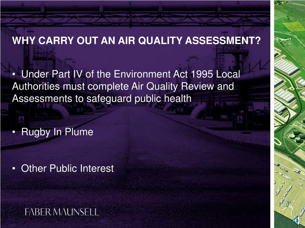 WHY CARRY OUT AN AIR QUALITY ASSESSMENT?