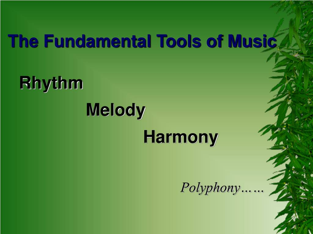 The Fundamental Tools of Music