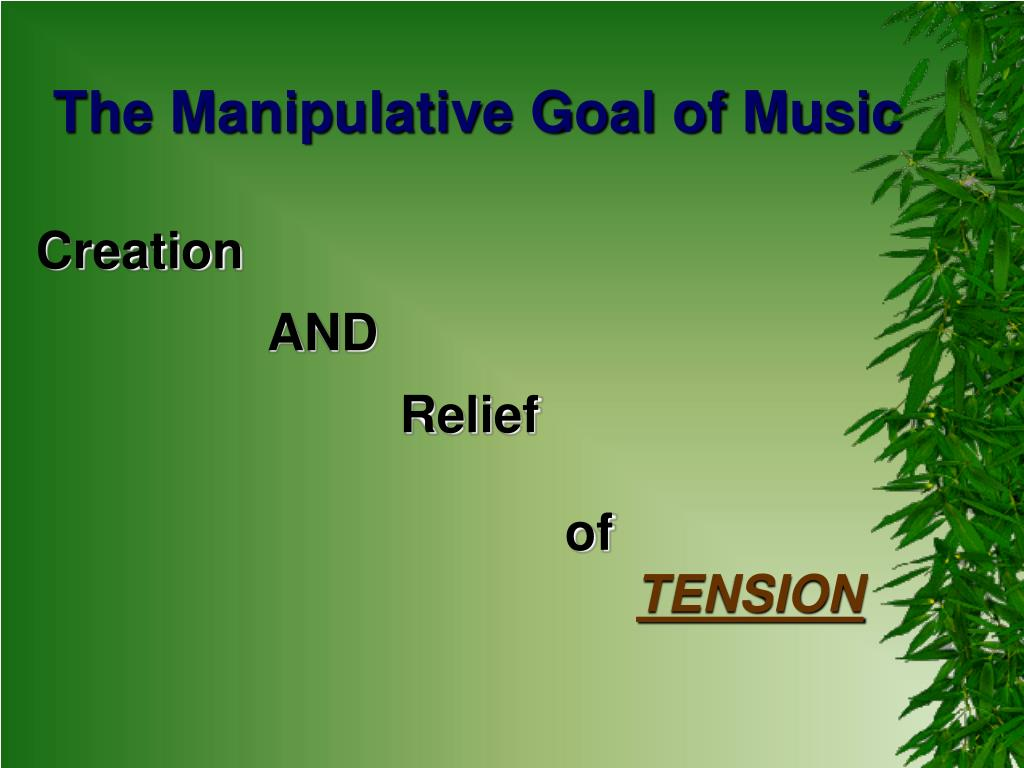 The Manipulative Goal of Music