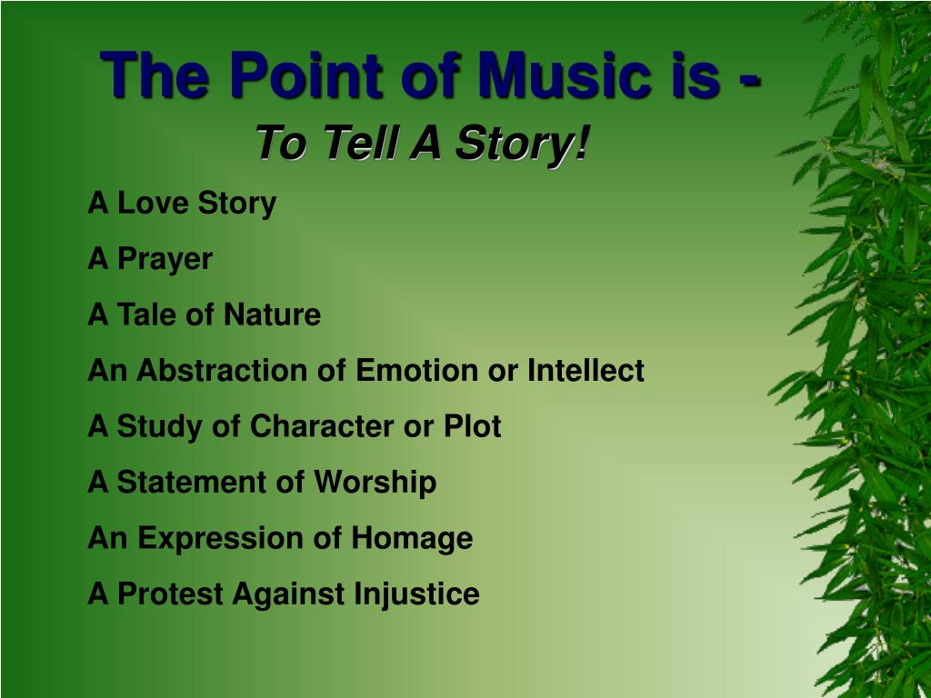 The Point of Music is -
