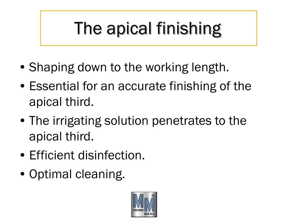 The apical finishing