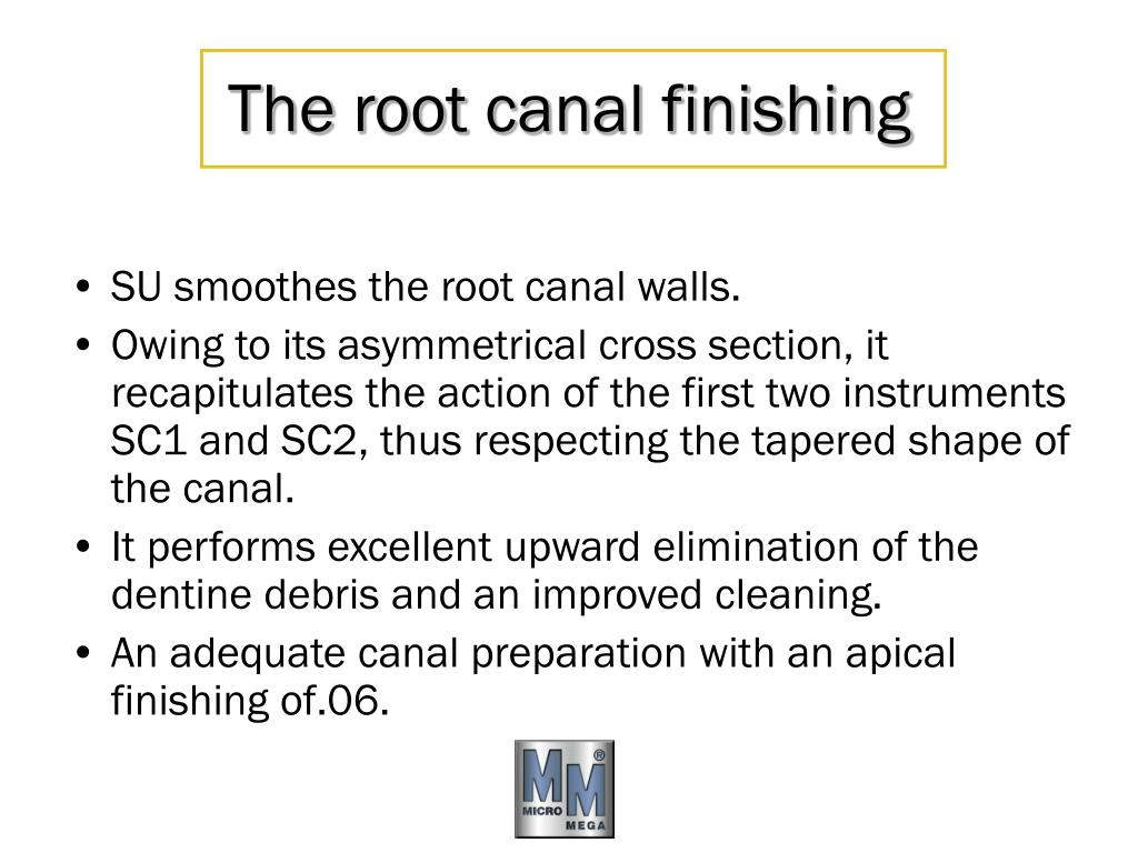 The root canal finishing