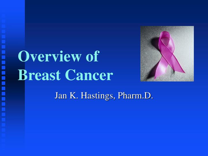 Overview of breast cancer l.jpg