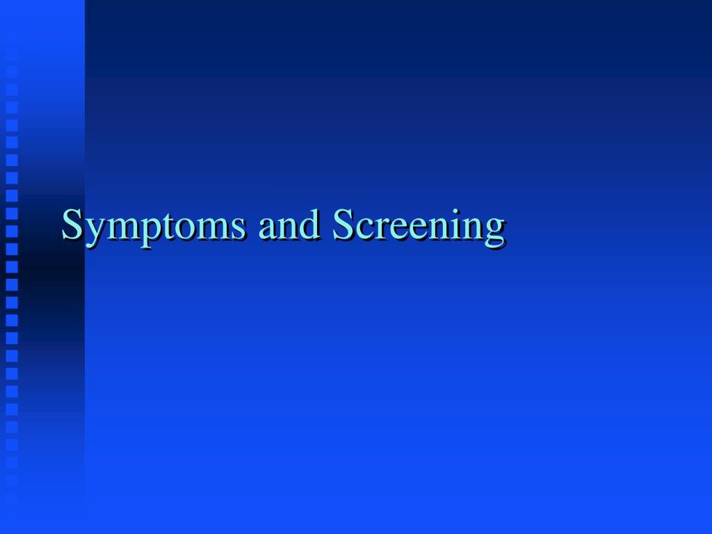 Symptoms and Screening