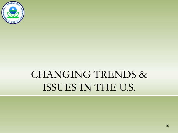 CHANGING TRENDS & ISSUES IN THE U.S.