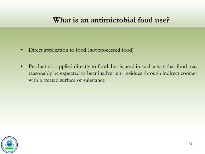 What is an antimicrobial food use?
