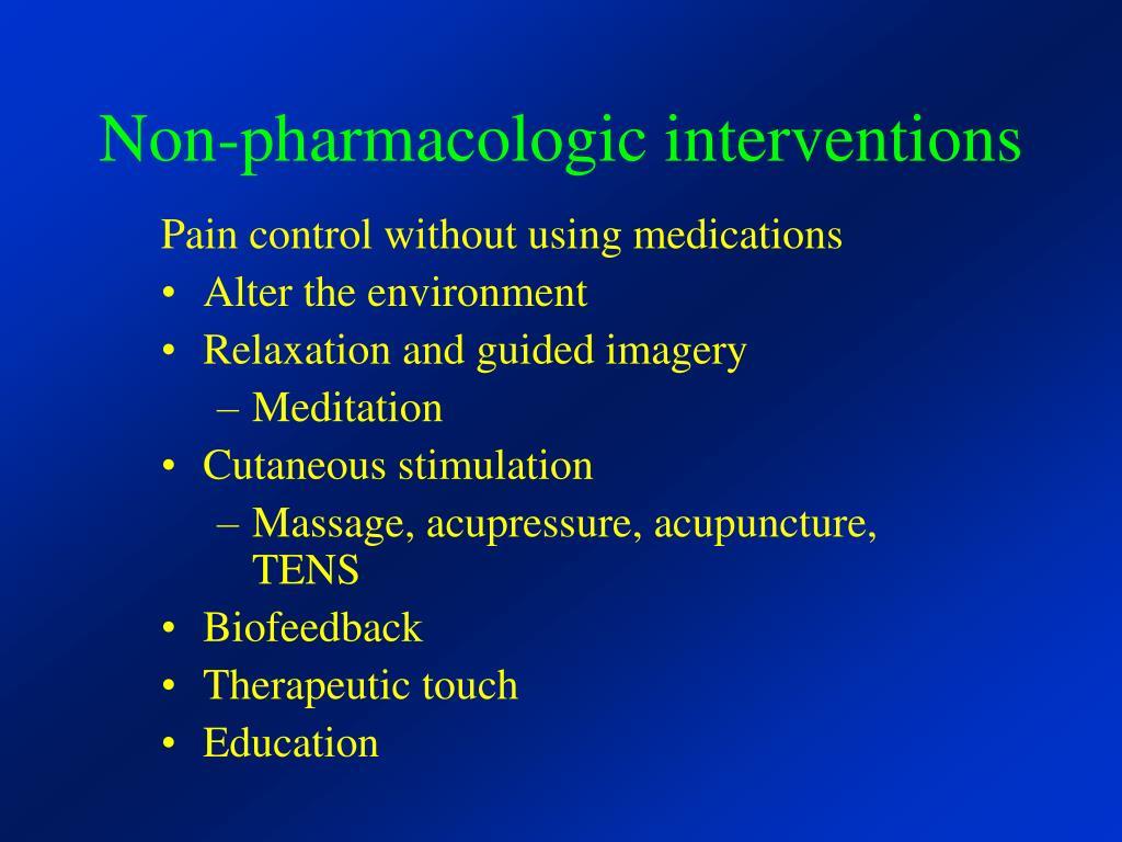 Non-pharmacologic interventions