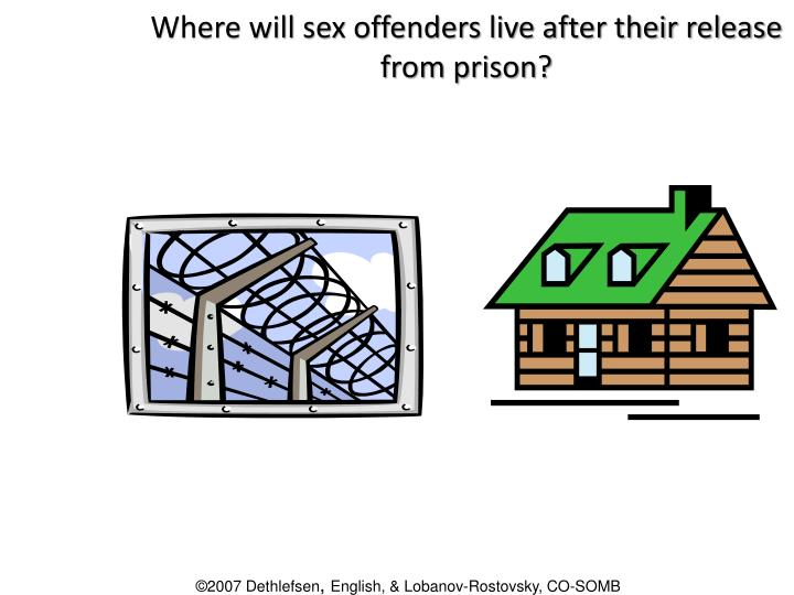 Where will sex offenders live after their release from prison?