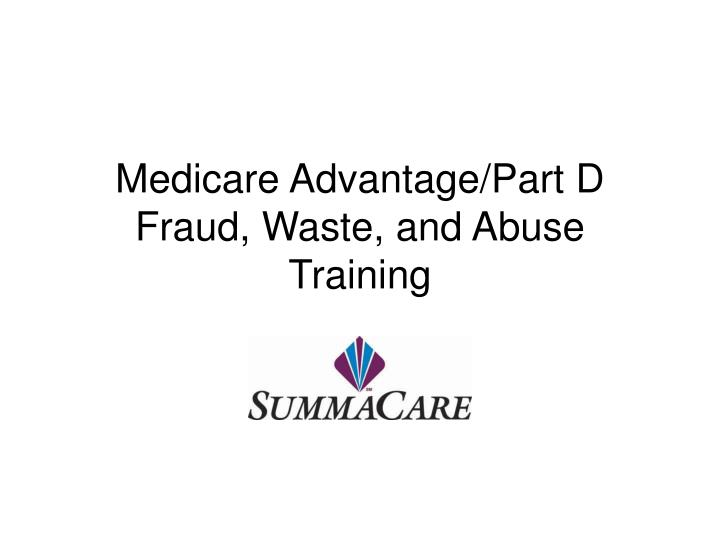 Medicare advantage part d fraud waste and abuse training