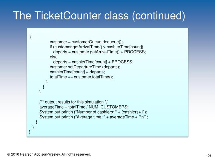 The TicketCounter class (continued)