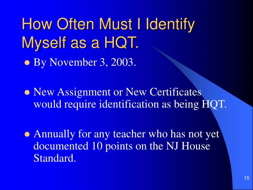 How Often Must I Identify Myself as a HQT.
