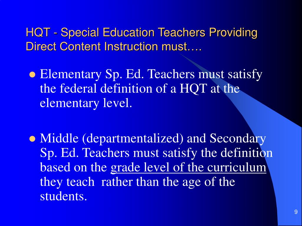 HQT - Special Education Teachers Providing Direct Content Instruction must….