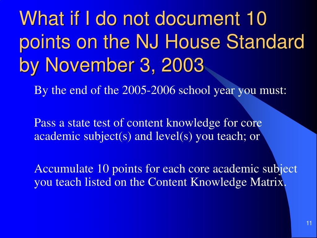 What if I do not document 10 points on the NJ House Standard by November 3, 2003