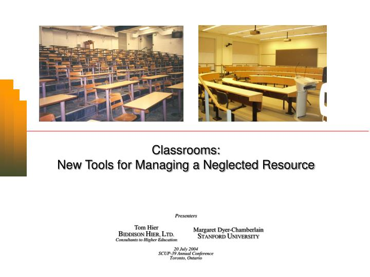 Classrooms new tools for managing a neglected resource