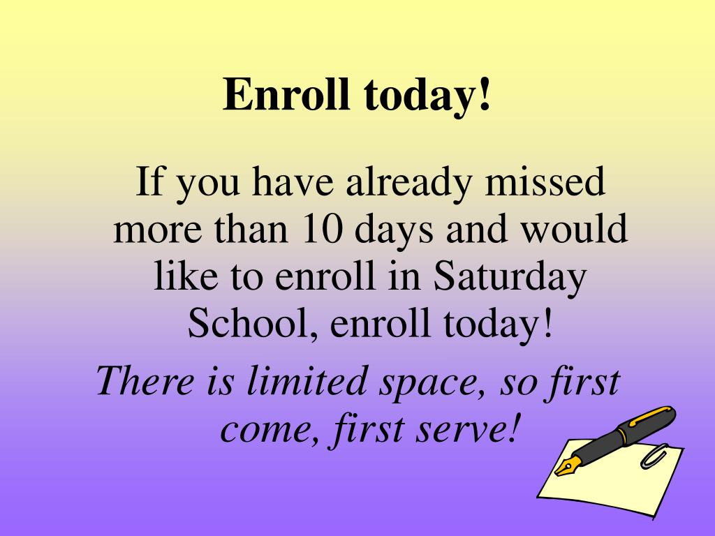 Enroll today!