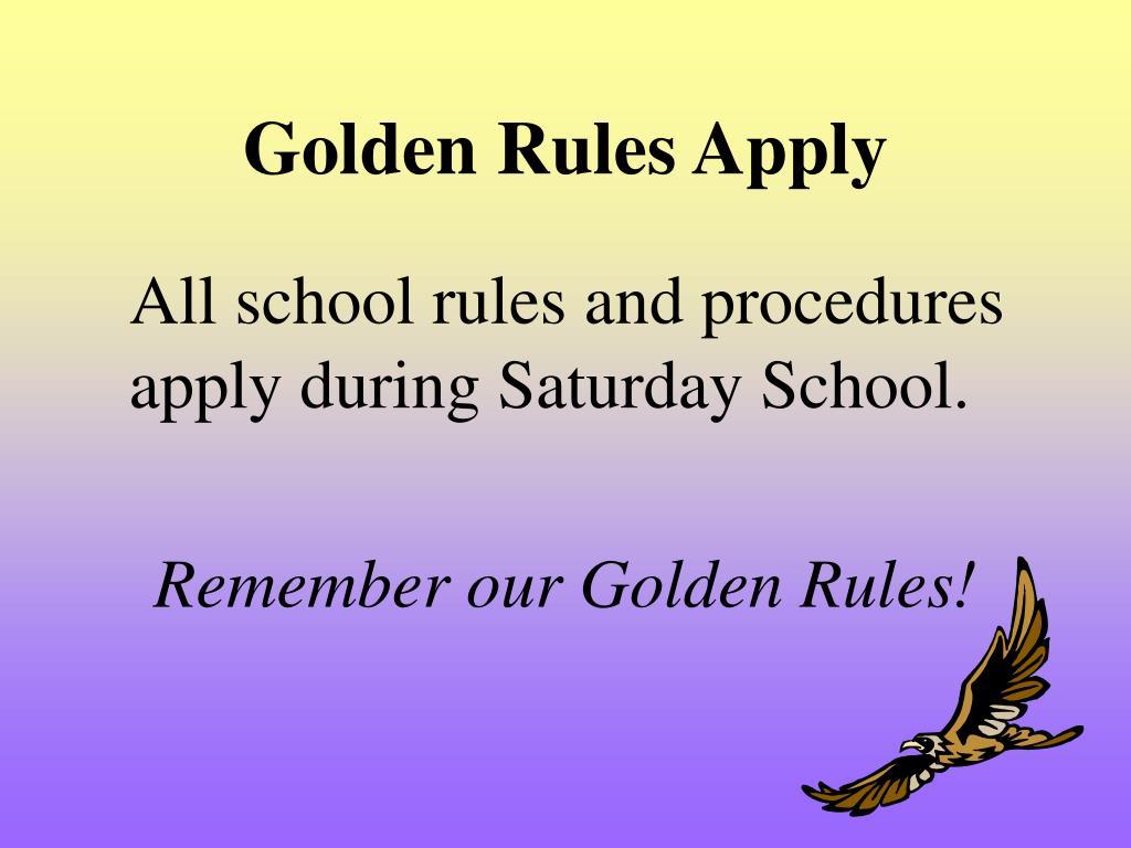 Golden Rules Apply
