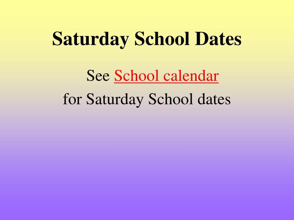 Saturday School Dates