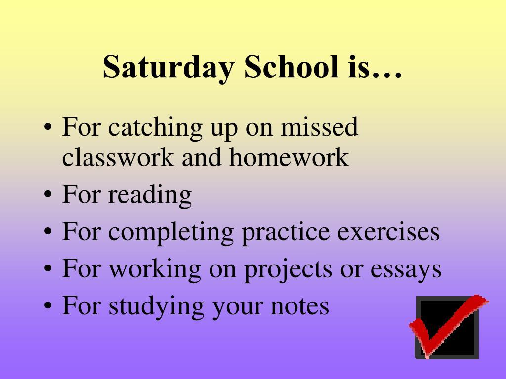 Saturday School is…