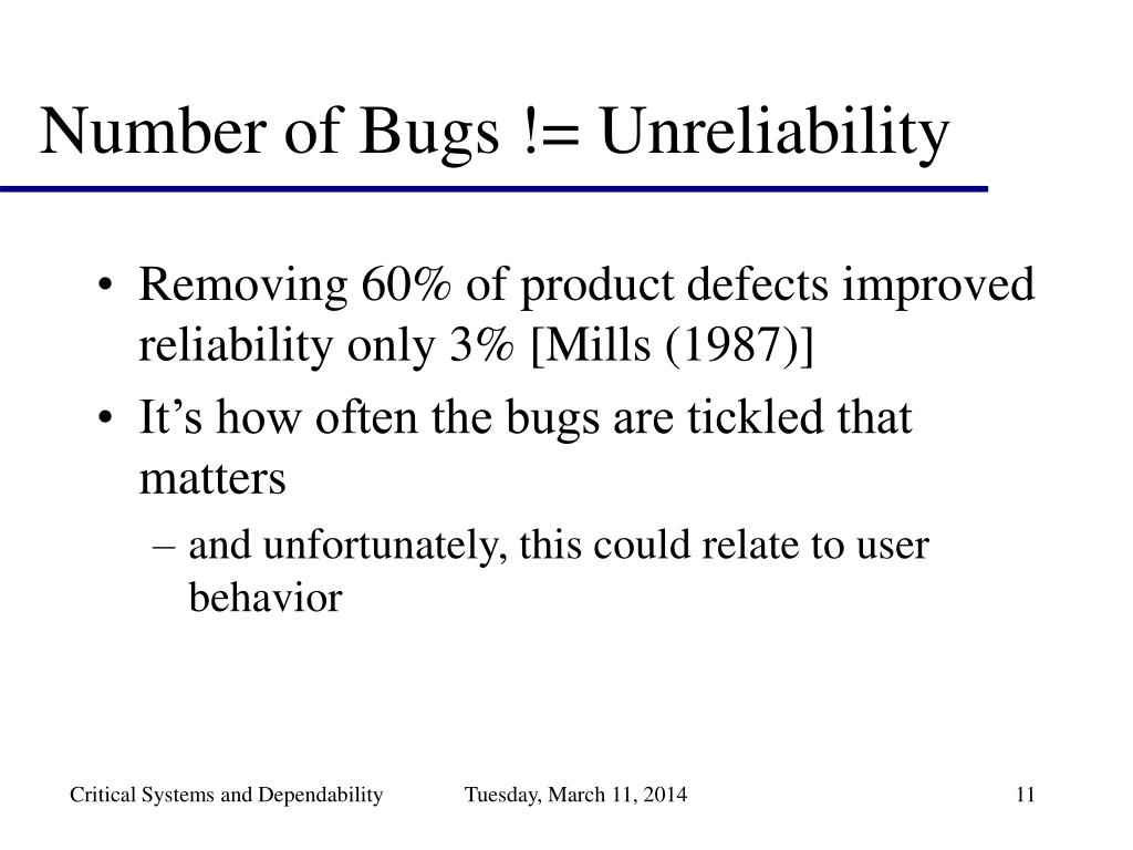 Number of Bugs != Unreliability