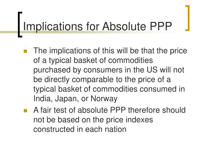 Implications for Absolute PPP