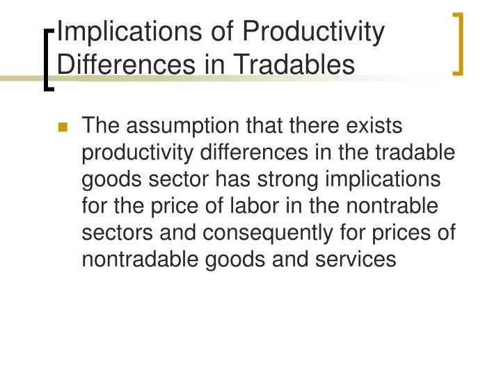 Implications of Productivity Differences in Tradables