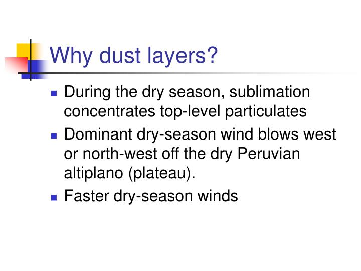 Why dust layers?