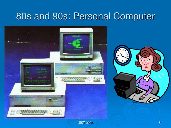 80s and 90s: Personal Computer