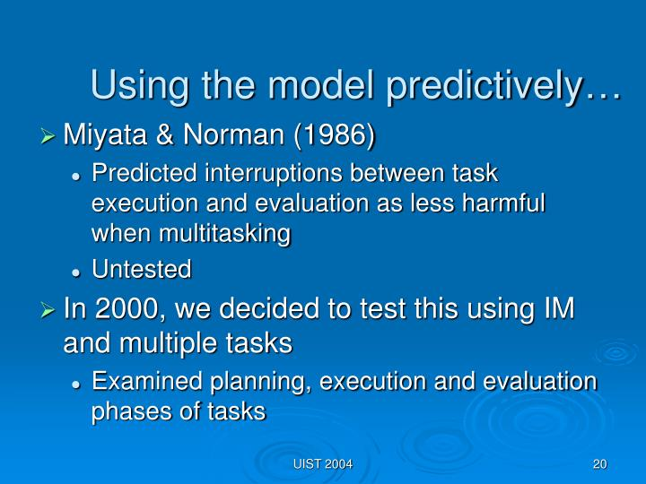 Using the model predictively…