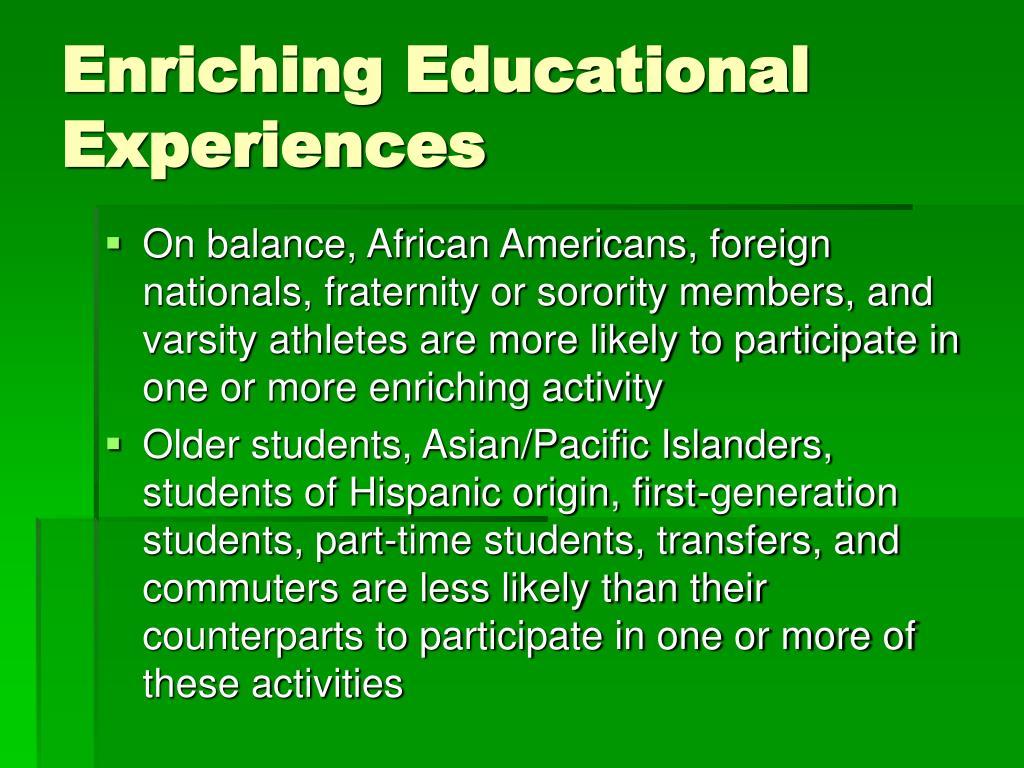 Enriching Educational Experiences