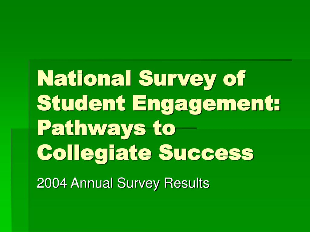 National Survey of Student Engagement: Pathways to Collegiate Success