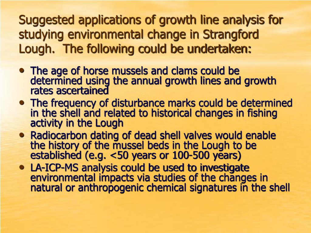 Suggested applications of growth line analysis for studying environmental change in Strangford Lough.  The following could be undertaken: