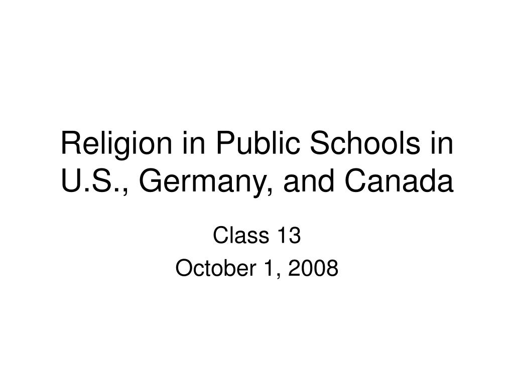 Religion in Public Schools in U.S., Germany, and Canada