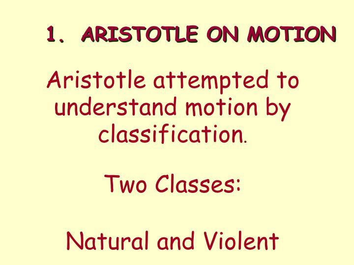 1.ARISTOTLE ON MOTION