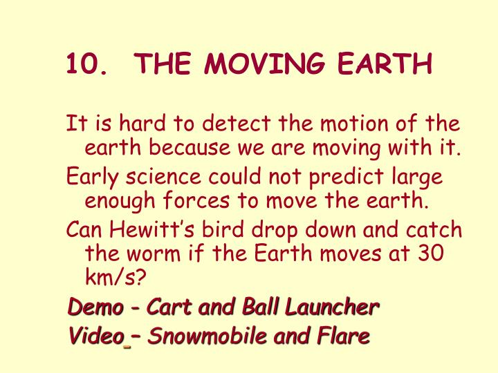 10.  THE MOVING EARTH