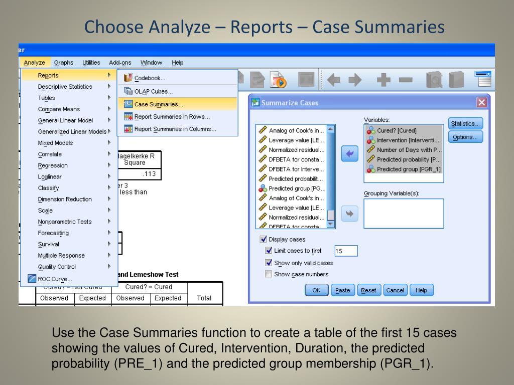 Choose Analyze – Reports – Case Summaries