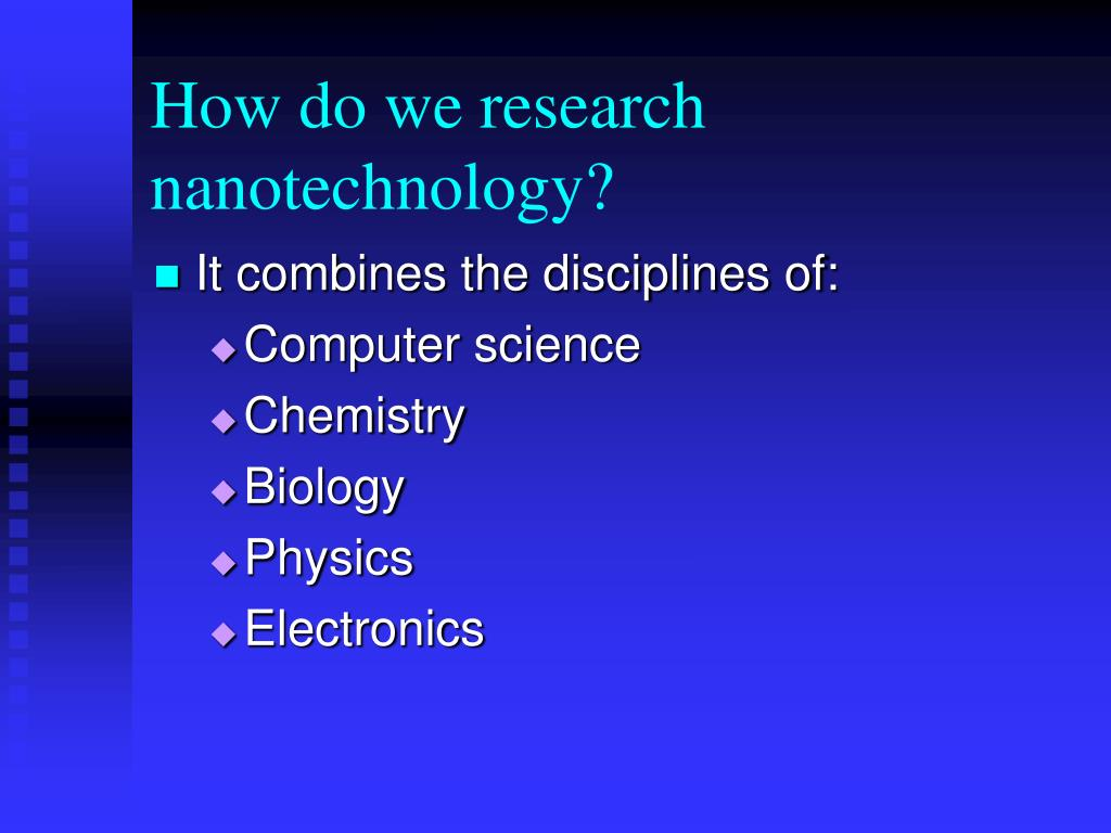 How do we research nanotechnology?