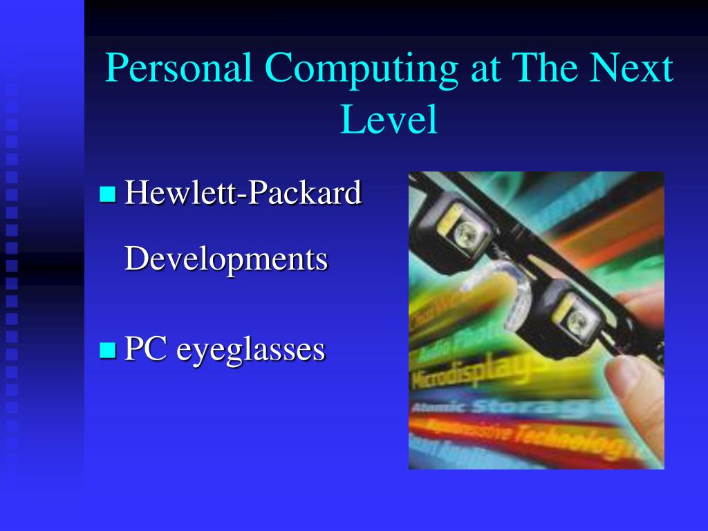 Personal Computing at The Next Level