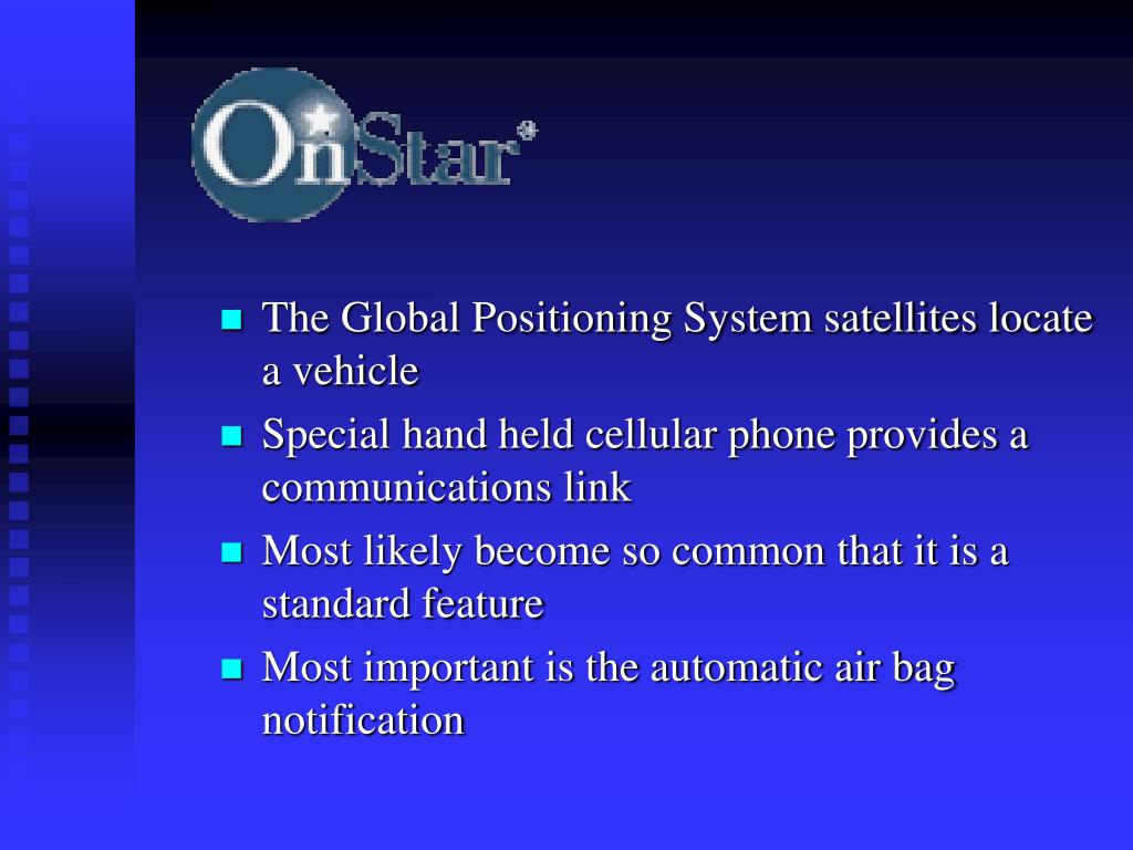 The Global Positioning System satellites locate a vehicle