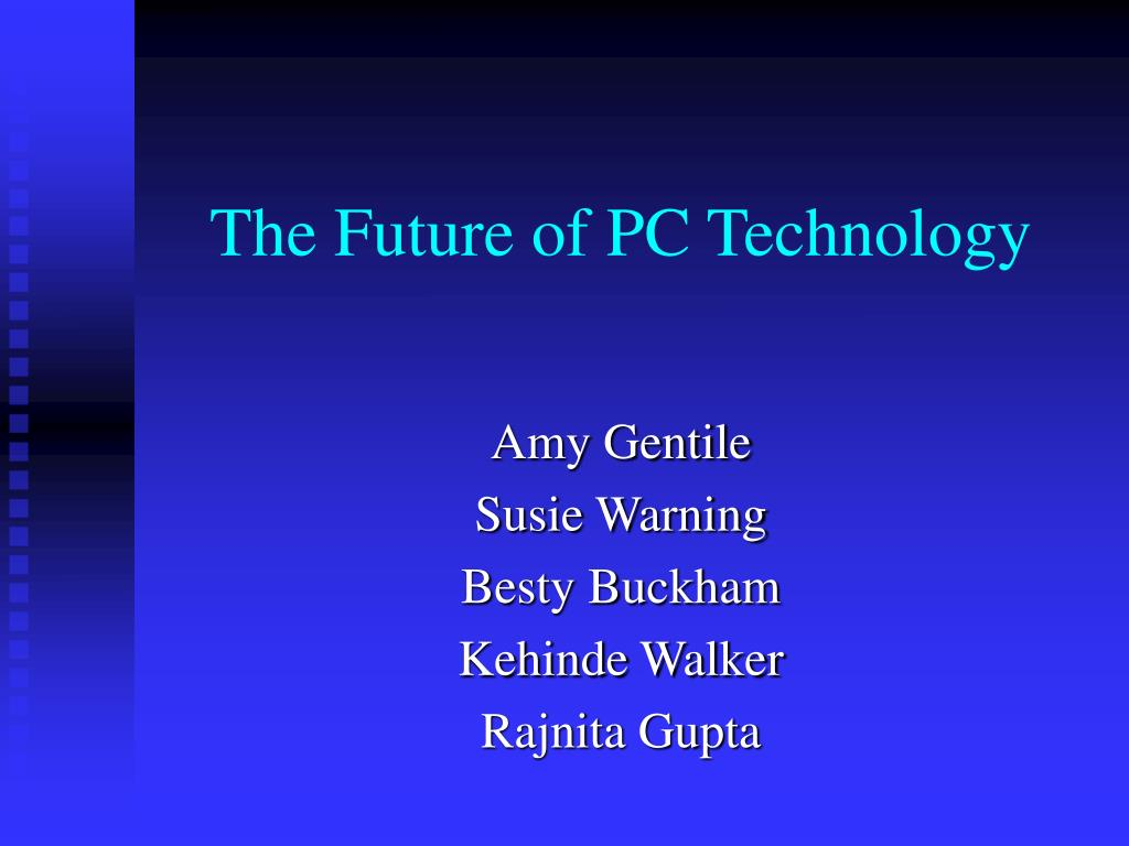 The Future of PC Technology