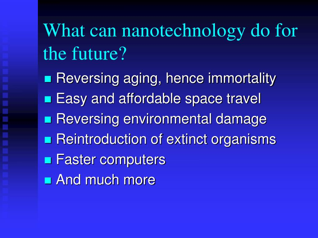 What can nanotechnology do for the future?
