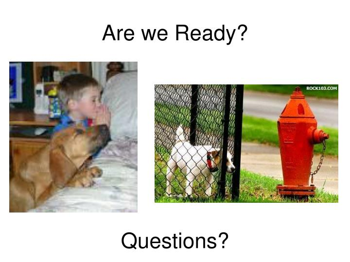 Are we Ready?
