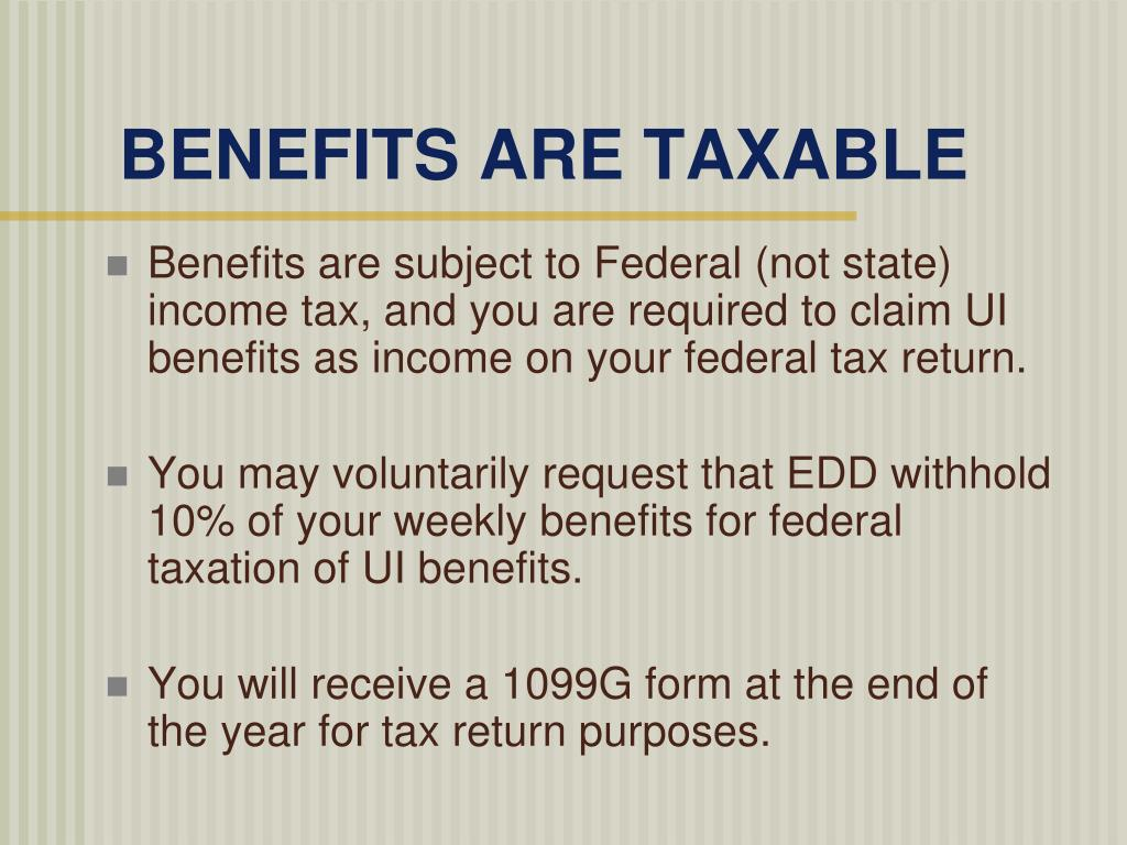 BENEFITS ARE TAXABLE
