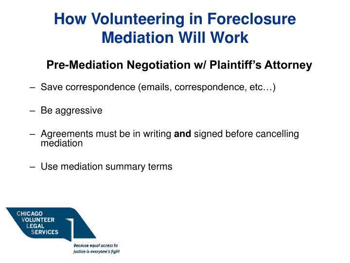 How Volunteering in Foreclosure Mediation Will Work