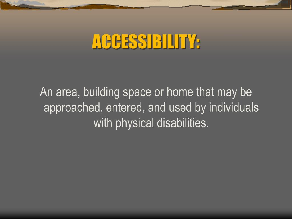 ACCESSIBILITY: