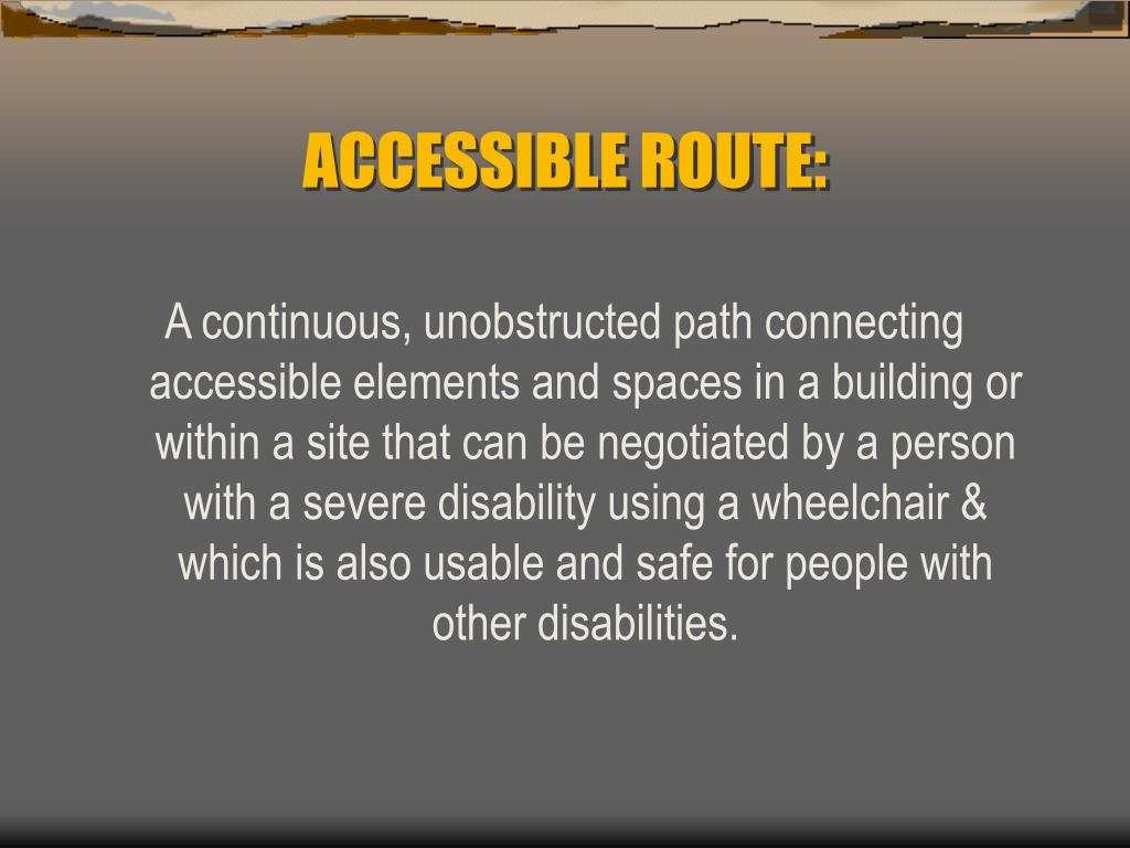 ACCESSIBLE ROUTE: