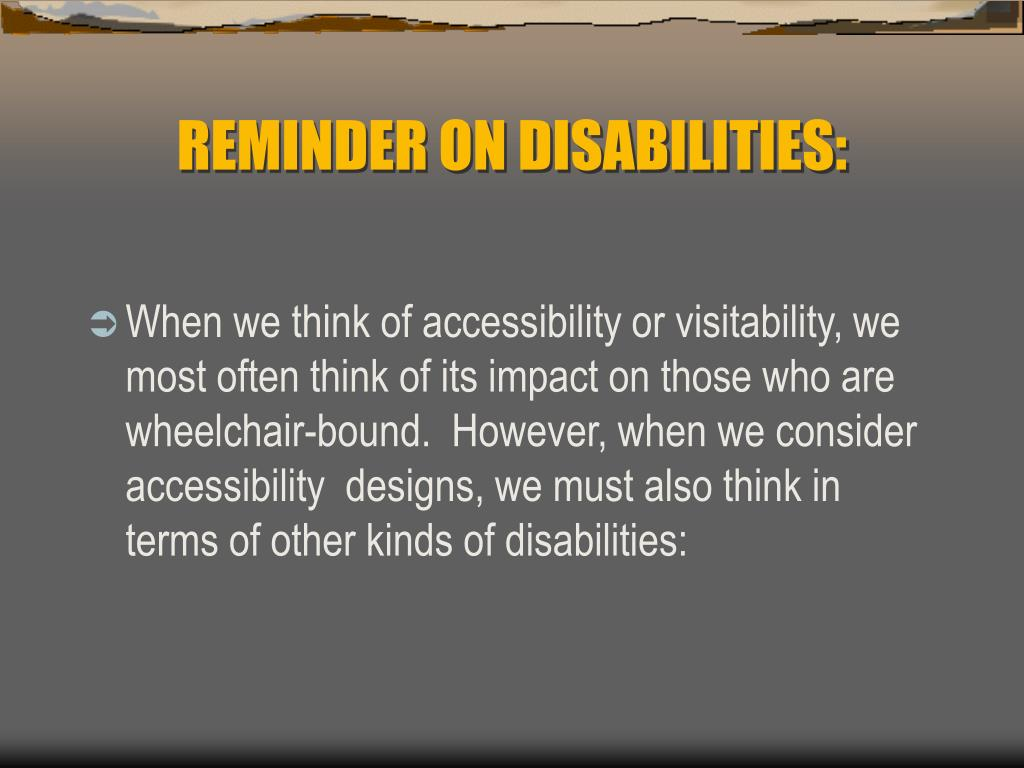 REMINDER ON DISABILITIES:
